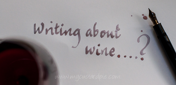Monthly wine writing challenge 3 - My Custard Pie