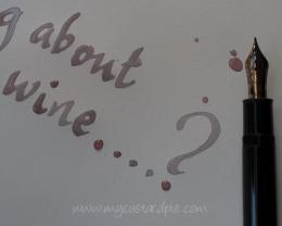 Monthly wine writing challenge 3 - My Custard Pie