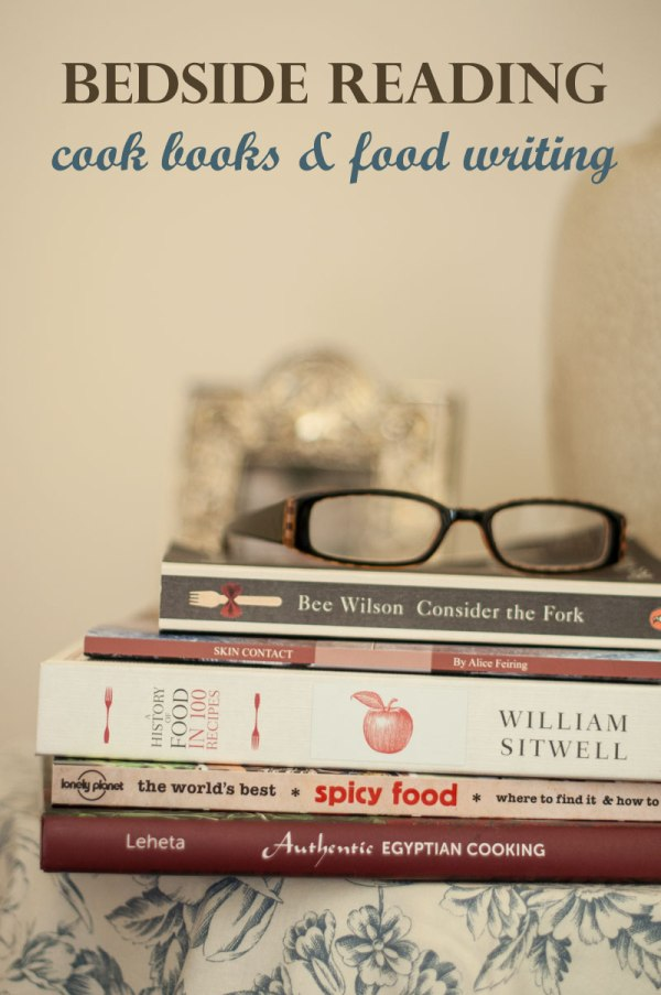 Cook books and food writing to read in bed - www.mycustardpie.com