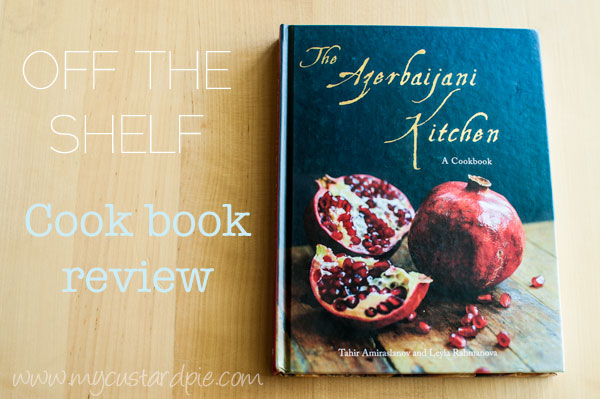 Ajarbaijan-cookbook-review-mycustardpie.com