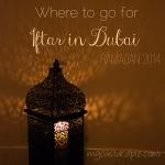 Where to go for Iftar in Dubai during Ramadan 2014 - mycustardpie.com