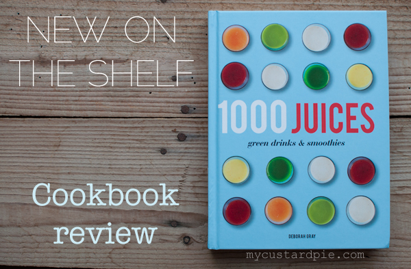 1000 Juices cookbook review - mycustardpie.com