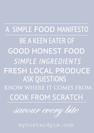 Simple food manifesto by mycustardpie.com